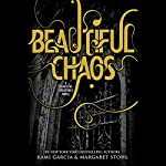 Beautiful Chaos: Beautiful Creatures, Book 3 | Kami Garcia,Margaret Stohl