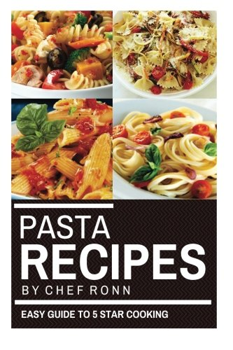 Download pasta recipes the easy guide to 5 star cooking 25 healthy download pasta recipes the easy guide to 5 star cooking 25 healthy easy and tasty recipes cook to impress book pdf audio id6gvunde forumfinder Gallery