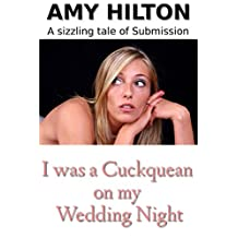 I was a Cuckquean on my Wedding Night: A Sizzling tale of Submission