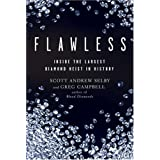 Flawless: Inside the Largest Diamond Heist in Historyby Scott Andrew Selby