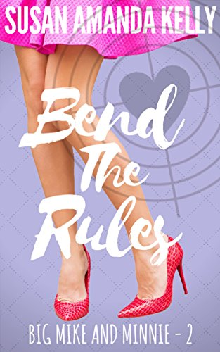 Bend the Rules (Big Mike and Minnie Book 2)