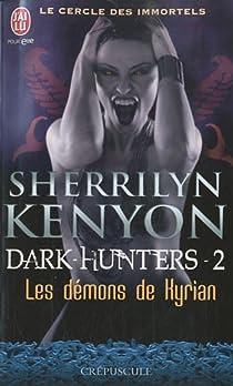 Le cercle des immortels, Tome 2 : Les démons de Kyrian par Kenyon