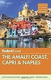 Fodor's the Amalfi Coast, Capri and Naples (Full-color Gold Guides) (Fodor's the Amalfi Coast, Capri & Naples)