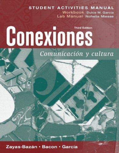Student Activities Manual for Conexiones: Comunicacion y cultura
