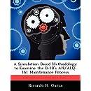 A Simulation Based Methodology to Examine the B-1B's AN/ALQ-161 Maintenance Process