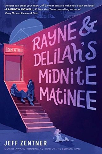 Rayne & Delilah's Midnite Matinee by [Zentner, Jeff]