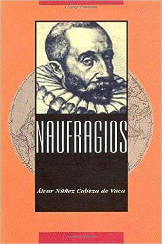 Naufragios (Spanish Edition): Alvar Nuñez Cabeza de Vaca, Jesse Felton: 9781977791047: Amazon.com: Books