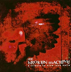 The Broken Machine: A Tribute to Nine Inch Nails