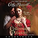 His Christmas Pleasure Audiobook by Cathy Maxwell Narrated by Jaime Birch