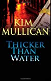 Thicker Than Water, Kim Mullican, 1500218790