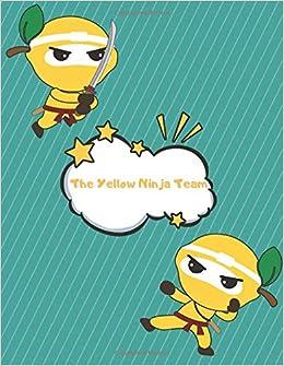 The Yellow Ninja Team: Ninja Sketchbook Journal for Children ...