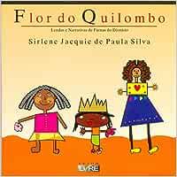 Flor do Quilombo. Lendas e Narrativas de Furnas do