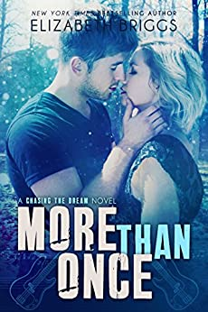 More Than Once: A Second Chance Holiday Romance (Chasing The Dream Book 4) by [Briggs, Elizabeth]