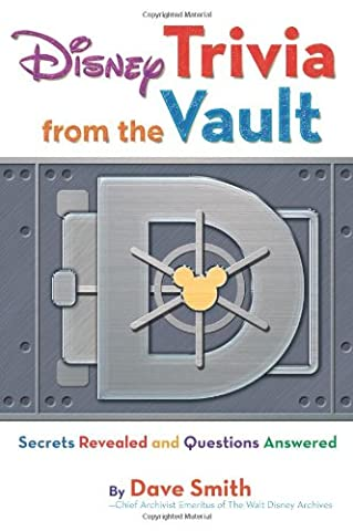 Disney Trivia from the Vault: Secrets Revealed and Questions Answered (Disney Editions Deluxe) (Vault Walt)