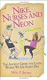 Nike, Nurses and Neon, Nigel Brown, 1844546500