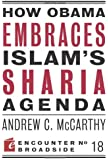 How Obama Embraces Islam's Sharia Agenda