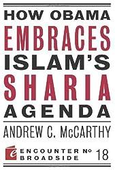 How Obama Embraces Islam's Sharia Agenda (Encounter Broadsides)
