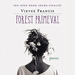 Forest Primeval: Poems Audiobook