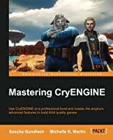 Mastering CryENGINE Front Cover