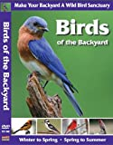 Birds of the Backyard: Make Your Backyard A Wild Bird Sanctuary; chickadees, robins, nuthatches, purple finches, cardinals, mourning doves, woodpeckers, cardinals, bluebirds, goldfinches, warblers, tangers and hummingbirds and more!