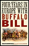 Four Years in Europe with Buffalo Bill, Charles Eldridge Griffin, 0803234651