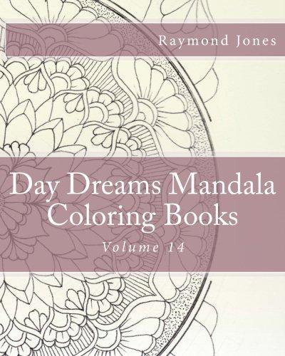 Day Dreams Mandala Coloring Books: Volume 14