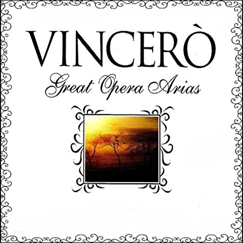 ... Vinceró , Great Opera Arias
