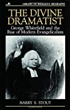 img - for By Harry S. Stout - The Divine Dramatist: George Whitefield and the Rise of Modern Evangelicalism: 1st (first) Edition book / textbook / text book