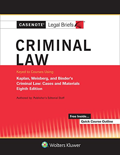Casenote Legal Briefs for Criminal Law Keyed to Kaplan, Weisberg, and Binder (Casenote Legal Briefs ()