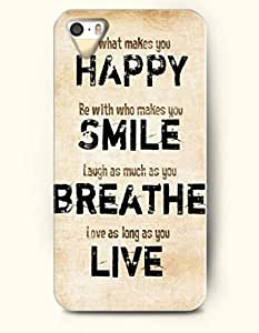 iPhone 4 / 4s Case What Makes You Happy Be With Who Makes You Smile Laugh As Much As You Breathe Love As Long As You Live - - Hard Back Plastic Case - OOFIT Authentic