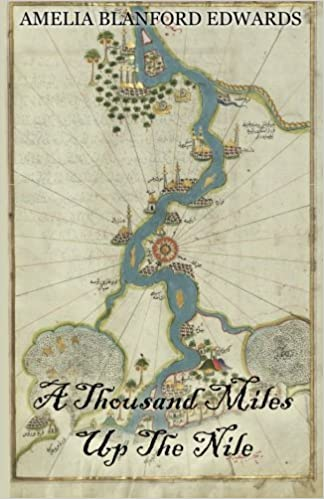 Book A Thousand Miles Up the Nile by Amelia Blanford Edwards (2014-08-12)
