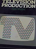 Television Production, Wurtzel, Alan, 0070721319