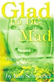 Glad to be Mad, Kim Schroeder, 0595318703