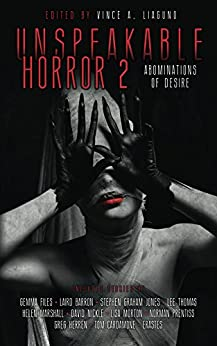 Unspeakable Horror 2 Abominations Of Desire by [Liaguno, Vince]