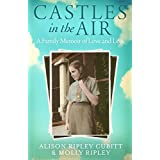 Castles in the Air: A Family Memoir of Love and Loss
