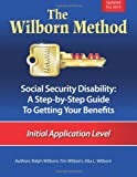 The Wilborn Method, Social Security Disability: a Step-By-Step Guide to Getting Your Benefits, Ralph Wilborn and Tim Wilborn, 1496189035