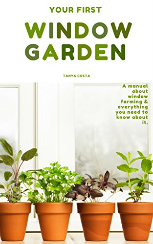 Window Garden:Top 15 easy to grow veggies indoor - Best Tips,Tricks and Techniques by [Costa, Tanya]