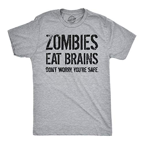 Mens Zombies Eat Brains So You're Safe Funny T Shirt Living Dead Outbreak Tee (Heather Grey) - XL