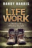 Life Work, Randy Harris, 0891124594