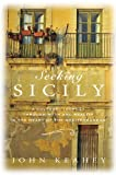 Front cover for the book Seeking Sicily: A Cultural Journey Through Myth and Reality in the Heart of the Mediterranean by John Keahey