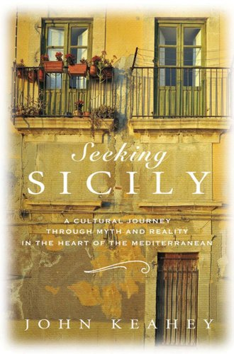 - Seeking Sicily: A Cultural Journey Through Myth and Reality in the Heart of the Mediterranean