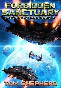 Forbidden Sanctuary (Star Lawyers Book 2) by [Shepherd, Tom]