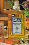 Beyond Bartlett : Quotations by and about Women, , 0812861922