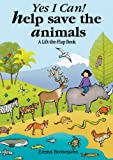 Yes I Can! Help Save the Animals, Emma Brownjohn, 1857077180
