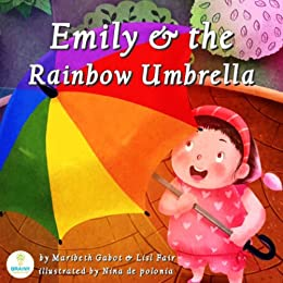 Emily and the Rainbow Umbrella (An Illustrated Children\'s Picture ...