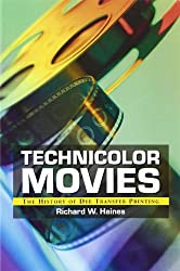 Technicolor Movies: The History of Dye Transfer Printing