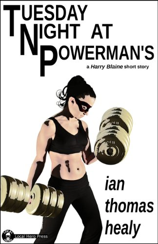 Tuesday Night at Powermans (The Harry Blaine Stories Book 3)