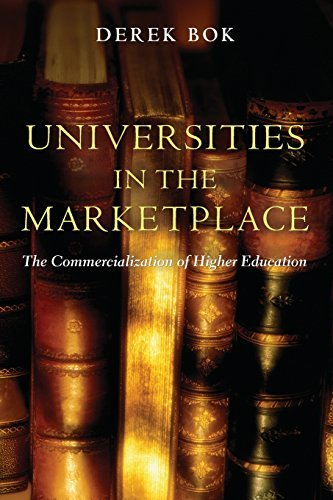 Universities in the Marketplace: The Commercialization of Higher Education by Derek Bok - Marketplace Princeton