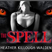 The Spell: Big Bad Wolf Series #3 | Heather Killough-Walden