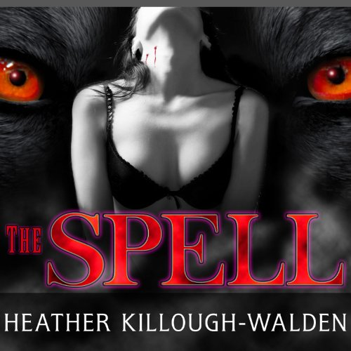 The Spell: Big Bad Wolf Series #3